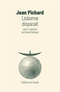 Jean Pichard - Lisbonne disparaît.