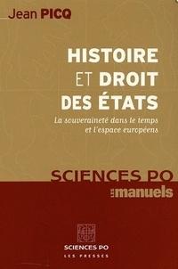Jean Picq - Histoire et Droit des Etats - La souveraineté dans le temps et l'espace européens.