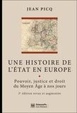 Jean Picq - Une histoire de l'Etat en Europe - Pouvoir, justice et droit du Moyen Age à nos jours.