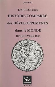 Jean Piel - Esquisse d'une histoire comparée des développements dans le monde jusque vers 1850.