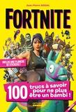 Jean-Pierre Abidal - Fortnite - 100 trucs à savoir pour ne plus être un bambi !.