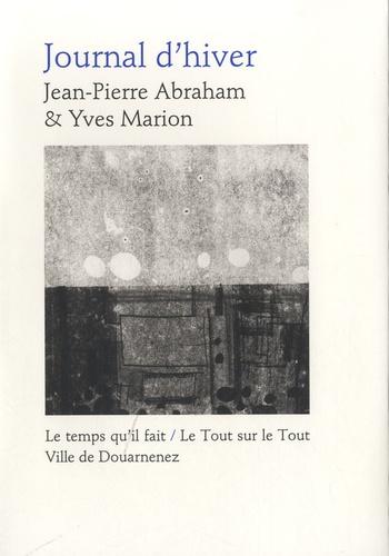 Jean-Pierre Abraham et Yves Marion - Journal d'hiver.