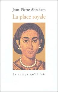 Jean-Pierre Abraham - La place royale.