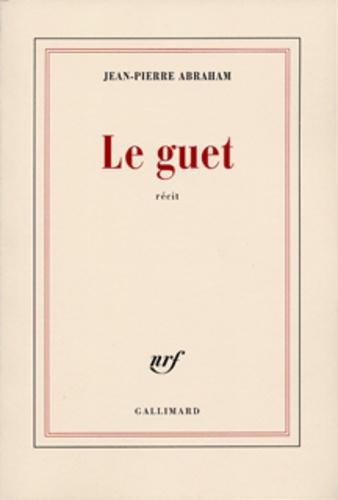 Jean-Pierre Abraham - Le guet.
