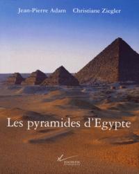 Jean-Pierre Adam et Christiane Ziegler - Les pyramides d'Égypte.