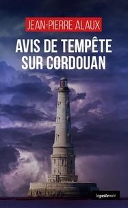 Jean-Pierre Alaux - Avis de tempête sur Cordouan.