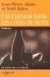 Jean-Pierre Alaux et Noël Balen - Cauchemar dans les Côtes de Nuits.