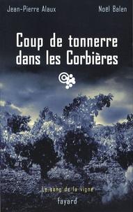 Jean-Pierre Alaux et Noël Balen - Coup de Tonnerre dans Corbières.