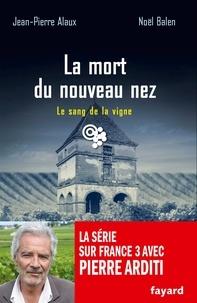 Jean-Pierre Alaux et Noël Balen - La mort du nouveau nez.