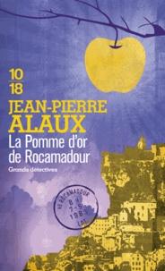 Jean-Pierre Alaux - La pomme d'or de Rocamadour.