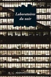 Jean-Pierre Alaux et Laurence Biberfeld - Laboratoires du noir.