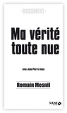 Jean-Pierre Alaux et Romain Mesnil - Ma vérité toute nue.