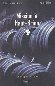 Jean-Pierre Alaux et Noël Balen - Mission à Haut-Brion.