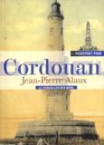 Jean-Pierre Alaux - Passeport pour Cordouan - Le Versailles des mers.