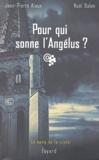 Jean-Pierre Alaux et Noël Balen - Pour qui sonne l'Angélus ?.