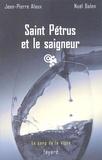 Jean-Pierre Alaux et Noël Balen - Saint Pétrus et le saigneur.
