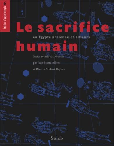 Le sacrifice humain, en Egypte ancienne et ailleurs