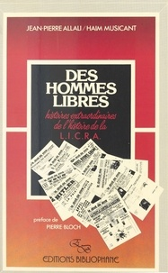 Jean-Pierre Allali - Des hommes libres, histoires extraordinaires de l'histoire de la LICRA.