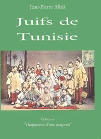 Jean-Pierre Allali - Juifs de Tunisie.
