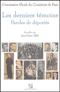 Jean-Pierre Allali - Les derniers témoins - Paroles de déportés.