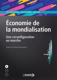 Jean-Pierre Allegret et Pascal Le Merrer - Économie de la mondialisation - Une reconfiguration en marche.