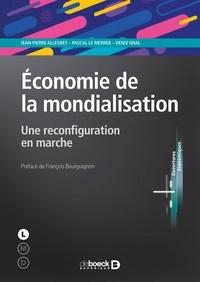 Jean-Pierre Allegret et Pascal Le Merrer - Economie de la mondialisation - Une reconfiguration en marche.
