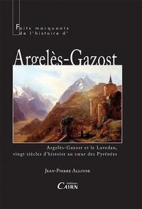 Jean-Pierre Allinne - Argelès-Gazost et le Lavedan - Vingt siècles d'histoire au coeur des Pyrénées.