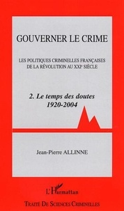 Jean-Pierre Allinne - Gouverner le crime.