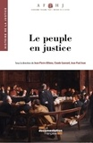 Jean-Pierre Allinne et Claude Gauvard - Le peuple en justice.