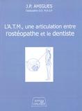 Jean-Pierre Amigues - La pratique ostéopathique - L'articulation temporo-mandibulaire.
