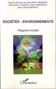 Jean-Pierre Amigues et Dominique Le Quéau - Sociétés-environnements - Regards Croisés.