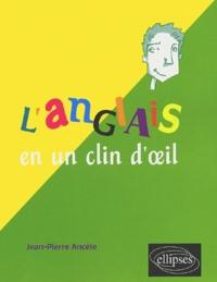 Jean-Pierre Ancèle - L'anglais en un clin d'oeil.