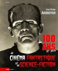 Jean-Pierre Andrevon - 100 ans et plus de cinéma fantastique et de science-fiction.