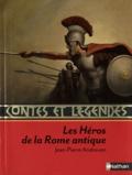 Jean-Pierre Andrevon - Contes et Récits des Héros de la Rome antique.