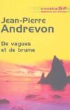Jean-Pierre Andrevon - De vagues et de brume.