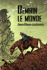 Jean-Pierre Andrevon - Demain le monde.