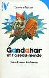 Jean-Pierre Andrevon - Gandahar et l'Oiseau-Monde.