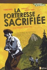 Jean-Pierre Andrevon - La forteresse sacrifiée - Vercors, juillet-août 1944.