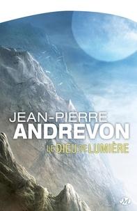 Jean-Pierre Andrevon - Le Dieu de lumière.