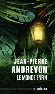 Jean-Pierre Andrevon - Le monde enfin.