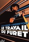 Jean-Pierre Andrevon - Le travail du furet.