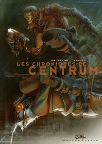 Jean-Pierre Andrevon et Afif Khaled - Les chroniques de Centrum  : Pack en 3 volumes : Tomes 1 à 3.