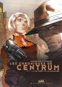 Jean-Pierre Andrevon et  Khaled - Les chroniques de Centrum Tome 2 : Le furet et la colombe.