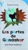 Jean-Pierre Andrevon - Les Portes de Gandahar.