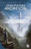 Jean-Pierre Andrevon - Très loin de la Terre.