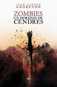 Jean-Pierre Andrevon - Zombies - Un horizon de cendres.