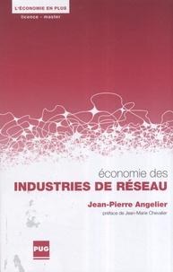 Jean-Pierre Angelier - Economie des industries de réseau.