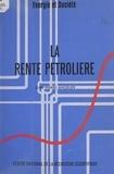 Jean-Pierre Angelier - La rente pétrolière - Éléments pour une interprétation théorique de la structure des prix des produits de l'industrie pétrolière internationale.