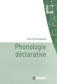 Jean-Pierre Angoujard - Phonologie déclarative.