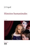 Jean-Pierre April - Histoires humanimales.